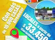 LOCALES COMERCIALES DESDE $33,450